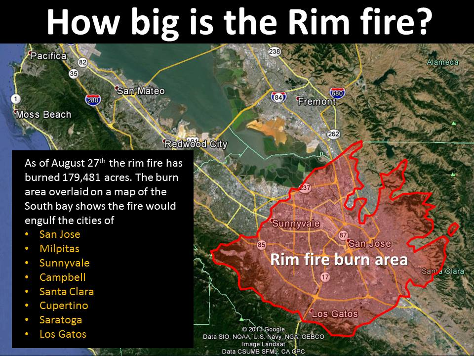 As of 8.27.2013 the Rim Fire is compared to the South Bay area